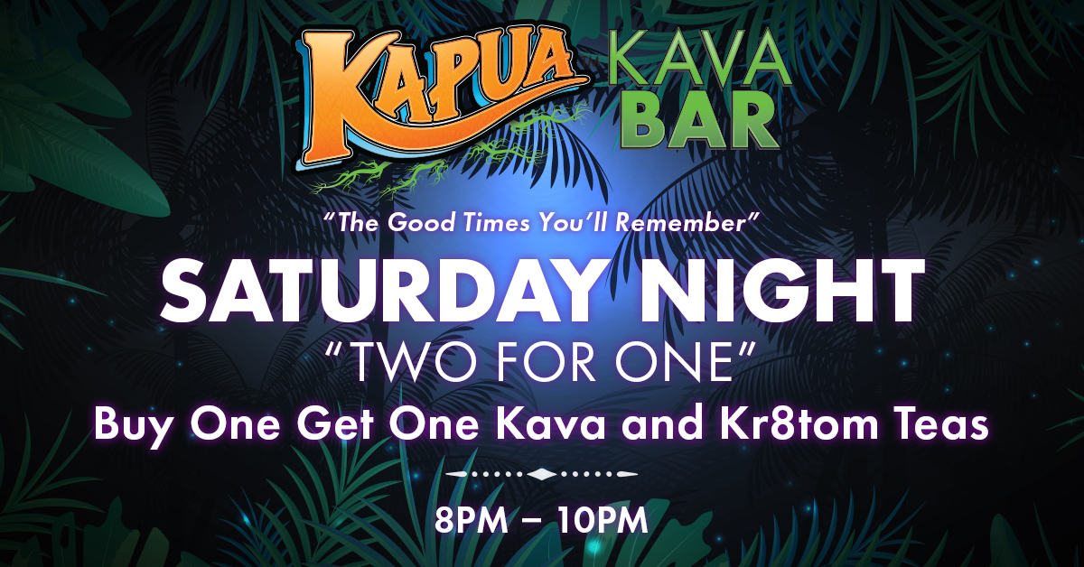 Saturday Night Two for One at the Kapua Kava Bar